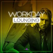 Workday Lounging Vol. 2 by Various Artists