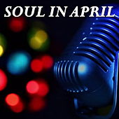 Soul In April de Various Artists