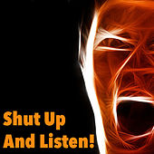 Shut Up And Listen! by Various Artists