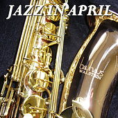 Jazz In April by Various Artists