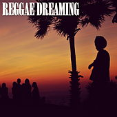 Reggae Dreaming by Various Artists