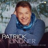 Du bist die Musik in mir by Patrick Lindner