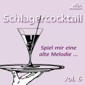 Spiel mir eine alte Melodie - Schlagercocktail, Vol. 6 by Various Artists