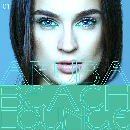 Aruba Beach Lounge, Vol. 1 by Various Artists