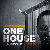 One House - Episode Ten by Various Artists