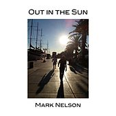 Out in the Sun by Mark Nelson