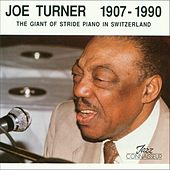 Joe Turner 1907 - 1990 (The Giant of Stride Piano in Switzerland) by Various Artists