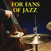 For Fans Of Jazz by Various Artists