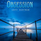 Obsession by Jeff Hartman