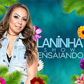 Ensaiando by Laninha Show