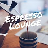 Espresso Lounge, Vol. 1 by Various Artists