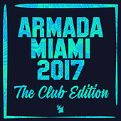 Armada Miami 2017 (The Club Edition) by Various Artists