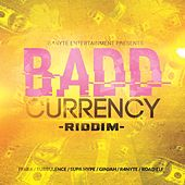 Badd Currency Riddim by Various Artists