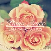 Sad Piano Songs by Piano Peace
