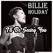 I'll Be Seeing You de Billie Holiday