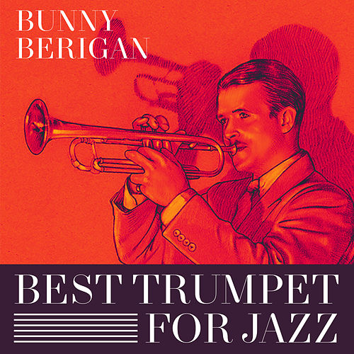 Best Trumpet For Jazz by Bunny Berigan