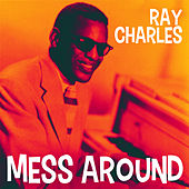 Mess Around von Ray Charles