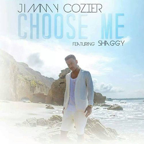 Choose Me (feat. Shaggy) by Jimmy Cozier