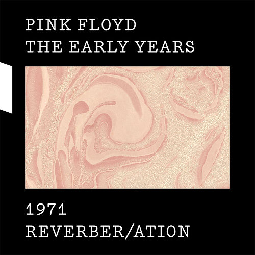 1971 Reverber/ation by Pink Floyd