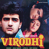 Virodhi (Original Motion Picture Soundtrack) by Anu Malik