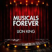 Musicals Forever: Lion King by Various Artists
