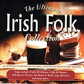 The Ultimate Irish Folk Collection by Various Artists