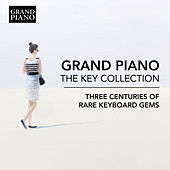 The Key Collection: 3 Centuries of Rare Keyboard Gems de Various Artists