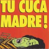 Tu Cuca Madre Ataca de Nuevo by Cuca