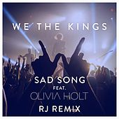 Sad Song (feat. Olivia Holt) (RJ Remix) by We The Kings