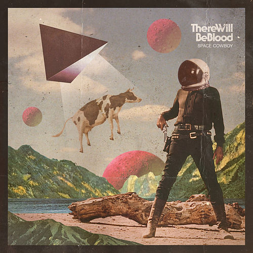 Space Cowboy by There Will Be Blood
