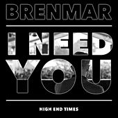 I Need You by Brenmar