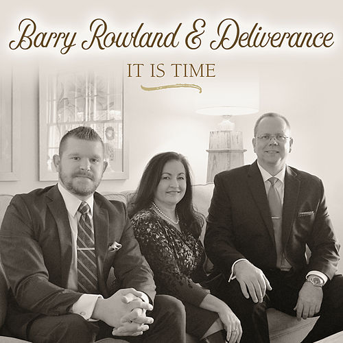 It Is Time by Barry Rowland and Deliverance