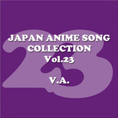 Japan AnimeSong Collection Vol. 23 [Anison Japan] von Various Artists