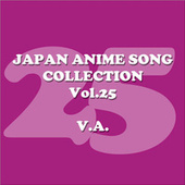 Japan AnimeSong Collection Vol. 25 [Anison Japan] by Various Artists