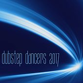 Dubstep Dancers 2017 by Various Artists