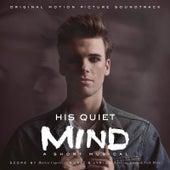 His Quiet Mind (Original Motion Picture Soundtrack) de Various Artists