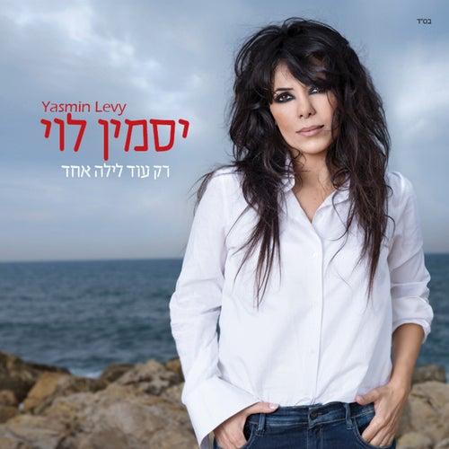 Rak Od Layla Echad by Yasmin Levy