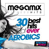 Megamix Fitness 30 Best Hits of Ever for Aerobics de Various Artists