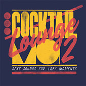 Cocktail Lounge, Vol. 2 (Sexy sounds for lazy moments) by Various Artists