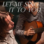 Let Me Sing It To You de Various Artists