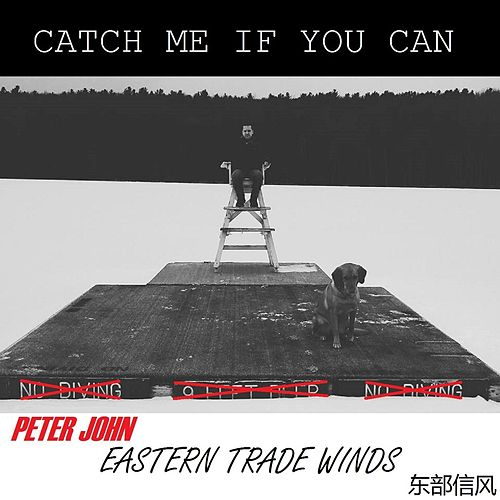 Catch Me If You Can / Eastern Trade Winds by Peter-John