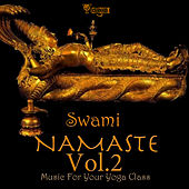 Namaste  (Music For Your Yoga Class), Vol.2 de Swami
