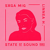 Säga mig (State of Sound Remix) von Linnea Henriksson