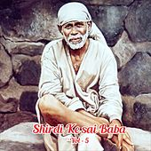 Shirdi Ke Saibaba, Vol. 5 by Various Artists