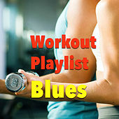 Workout Playlist: Blues de Various Artists