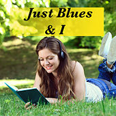 Just Blues & I by Various Artists