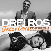 Jazzy Chick (Spanglish Version) [feat. Krisha] de Drei Ros