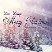 Merry Christmas - Love Lounge von Various Artists