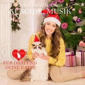 Christmas Lounge Kuschel Musik - Du und deine Katze di Various Artists