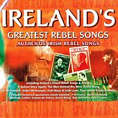 Ireland's Greatest Rebel Songs by Various Artists